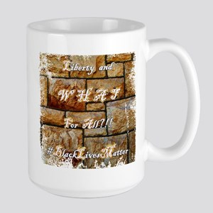 Liberty And What for All Mugs