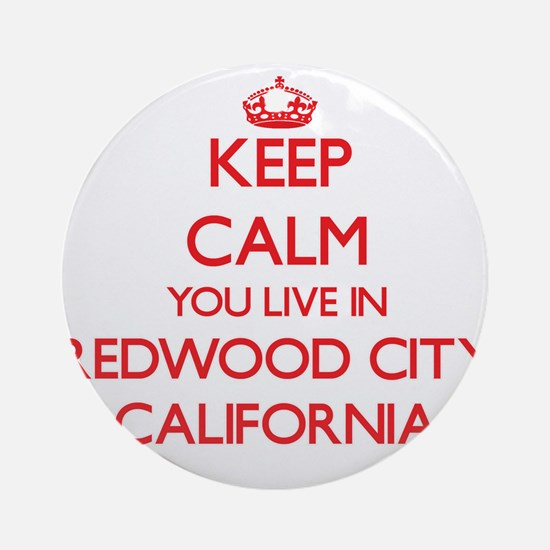 Keep calm you live in Redwood Cit Ornament (Round)