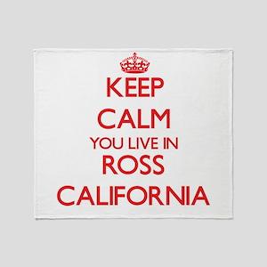 Keep calm you live in Ross Californi Throw Blanket