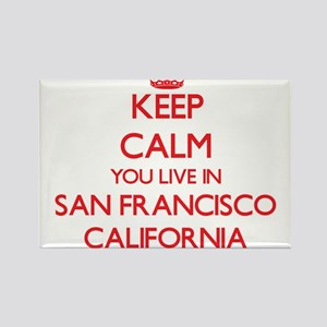 Keep calm you live in San Francisco Califo Magnets
