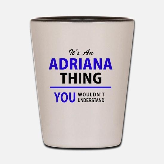Cute Adriana Shot Glass
