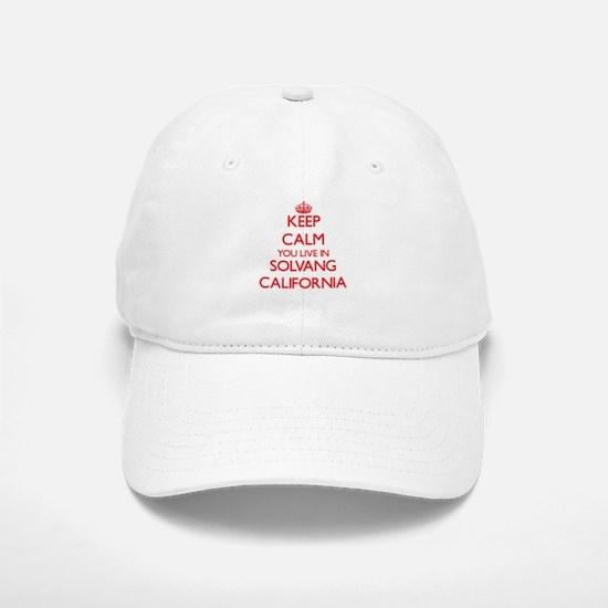 Keep calm you live in Solvang California Baseball Baseball Cap