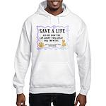 """Save a life"" Hooded Sweatshirt"
