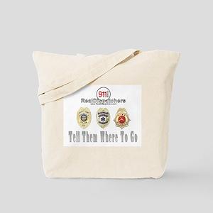 Dispatchers Tell Them Where Tote Bag