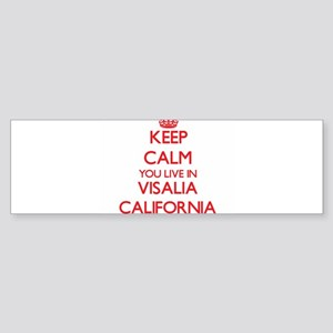 Keep calm you live in Visalia Calif Bumper Sticker