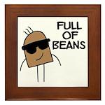 Full Of Beans Framed Tile