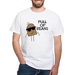 Full Of Beans White T-Shirt