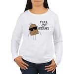 Full Of Beans Women's Long Sleeve T-Shirt