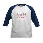 Don't Bob for Fries [Hurts Bad] Kids Baseball Jers