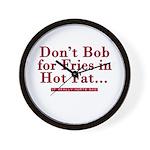 Don't Bob for Fries [Hurts Bad] Wall Clock