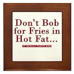 Don't Bob for Fries [Hurts Bad] Framed Tile