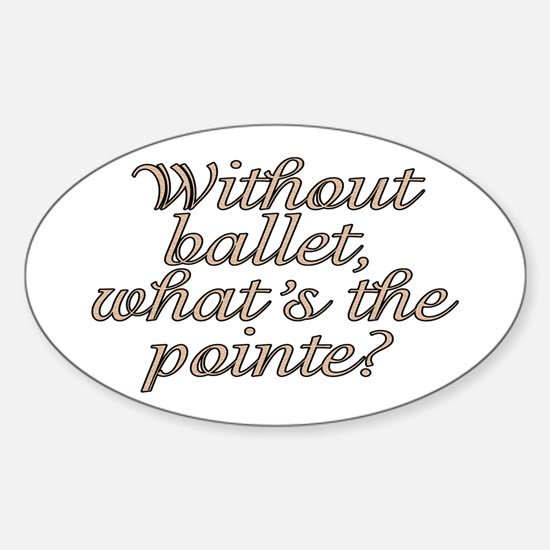 Without ballet - Sticker (Oval)