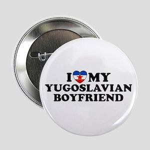 I Love My Yugoslavian Boyfriend Button