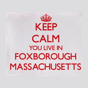 Keep calm you live in Foxborough Mas Throw Blanket