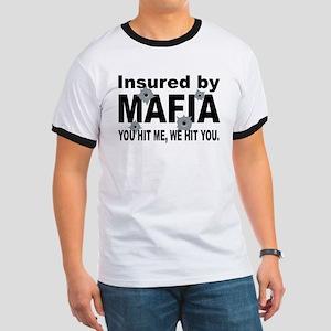 Insured by Mafia Ringer T