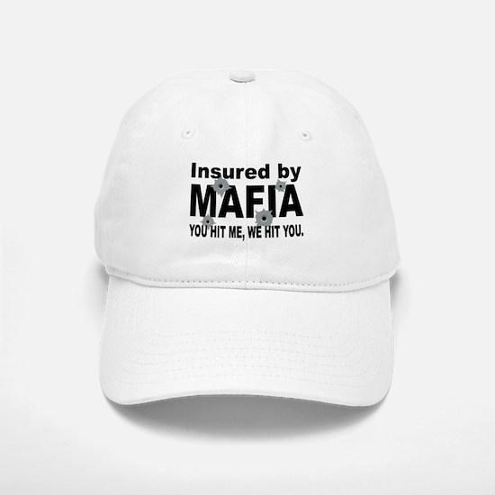Insured by Mafia Baseball Baseball Cap