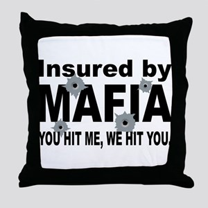 Insured by Mafia Throw Pillow