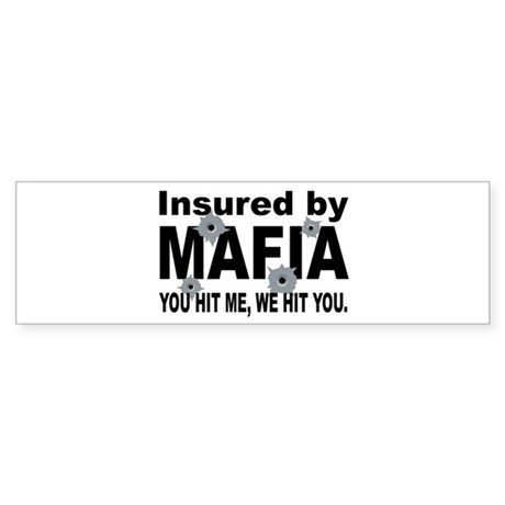 Insured by Mafia Bumper Sticker