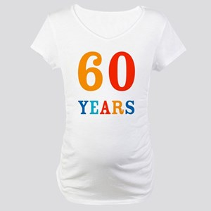 The 60th. Maternity T-Shirt