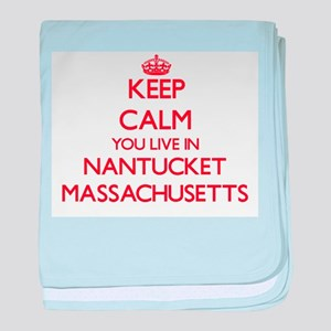 Keep calm you live in Nantucket Massa baby blanket