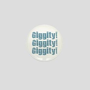 Giggity Giggity Giggity Mini Button