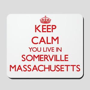 Keep calm you live in Somerville Massach Mousepad
