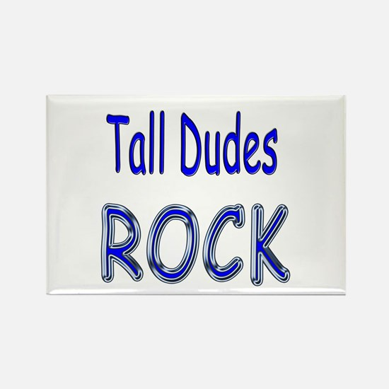 Tall Dudes Rock Rectangle Magnet