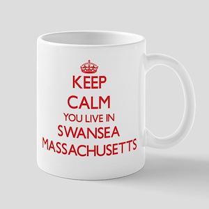 Keep calm you live in Swansea Massachusetts Mugs