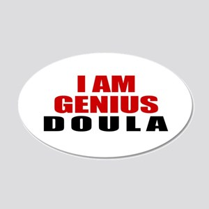 I Am Genius Doula 20x12 Oval Wall Decal