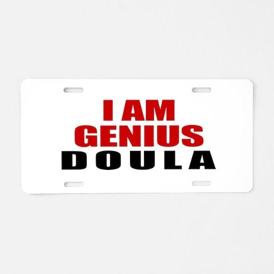 I Am Genius Doula Aluminum License Plate