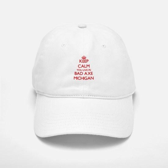 Keep calm you live in Bad Axe Michigan Baseball Baseball Cap