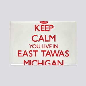 Keep calm you live in East Tawas Michigan Magnets
