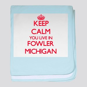 Keep calm you live in Fowler Michigan baby blanket