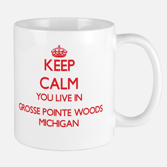 Keep calm you live in Grosse Pointe Woods Mic Mugs