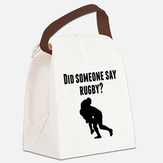 Did Someone Say Rugby Canvas Lunch Bag
