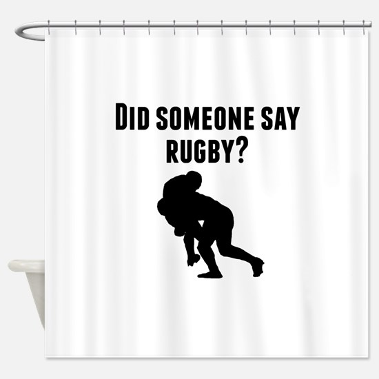 Did Someone Say Rugby Shower Curtain