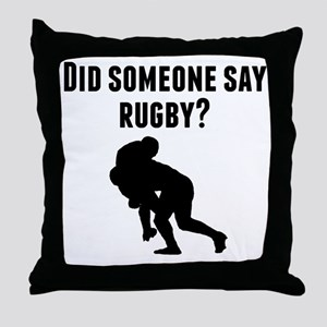 Did Someone Say Rugby Throw Pillow