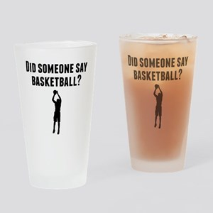Did Someone Say Basketball Drinking Glass