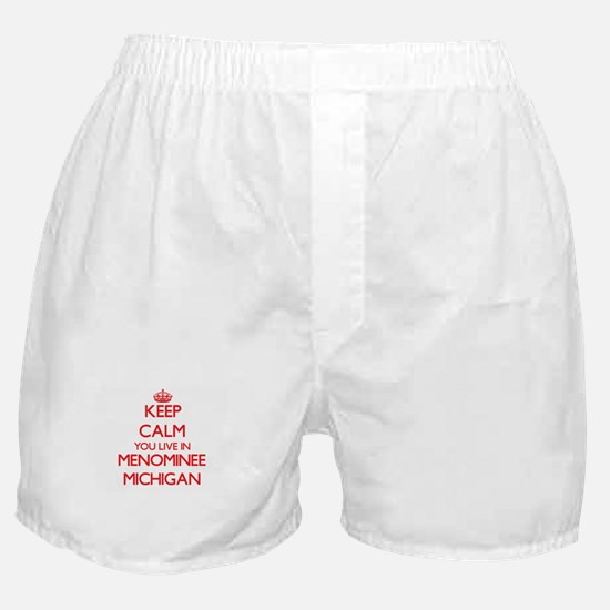Keep calm you live in Menominee Michi Boxer Shorts