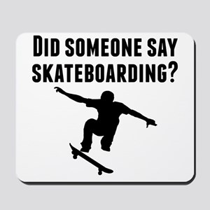 Did Someone Say Skateboarding Mousepad