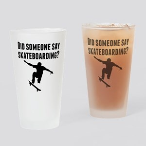 Did Someone Say Skateboarding Drinking Glass