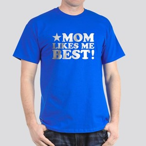 Mom Likes Me Best Dark T-Shirt
