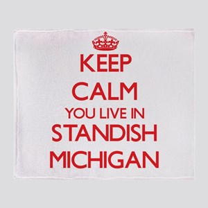 Keep calm you live in Standish Michi Throw Blanket