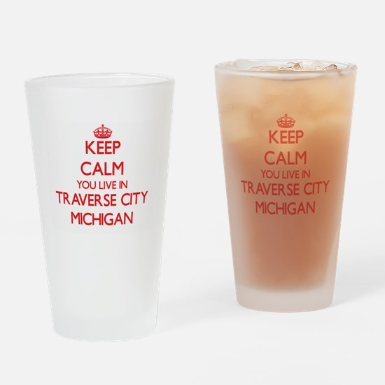 Keep calm you live in Traverse City Drinking Glass