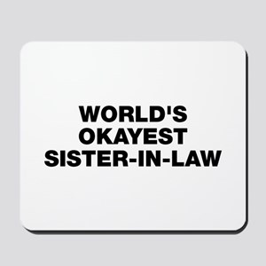 World's Okayest Sister-In-Law Mousepad