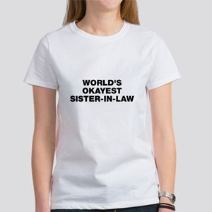 World's Okayest Sister-In-Law Women's T-Shirt