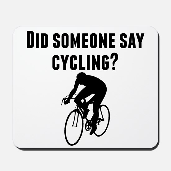 Did Someone Say Cycling Mousepad