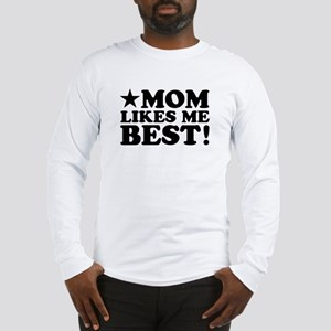 Mom Likes Me Best Long Sleeve T-Shirt