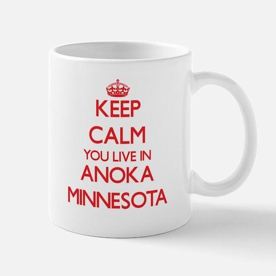 Keep calm you live in Anoka Minnesota Mugs
