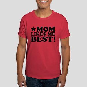 Mom Likes Me best Dark T-Shirt